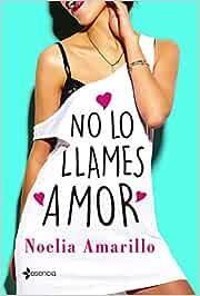 No Lo Llames Amor: 1 (Erótica): Amazon.es: Amarillo