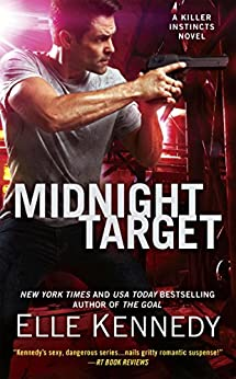Midnight Target (A Killer Instincts Novel) by [Kennedy, Elle]