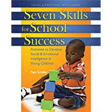 Seven Skills for School Success: Activities to Develop Social and Emotional Intelligence in Young Children