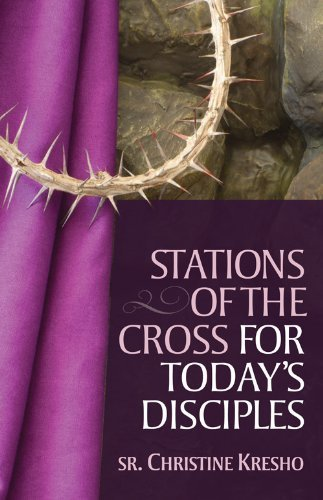 (Praying the Stations: Stations of the Cross for Today's Disciples)