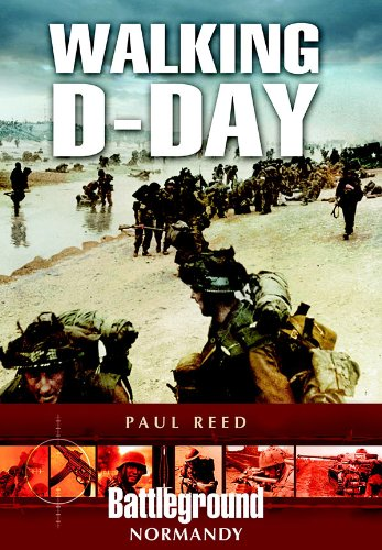 Walking D-Day (Battleground Europe) (1944 Walking)