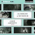 The House of Rumour: A Novel | Jake Arnott