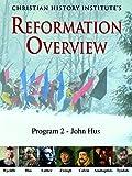 Reformation Overview - Program 2 - John Hus