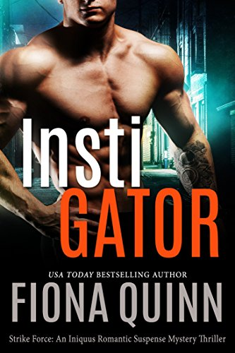 Instigator (Strike Force Book 3) (The Mystery Of Christ Life In Death)