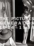 The Pictures Generation, 1974-1984, Douglas Eklund, 0300148925