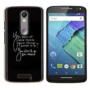 """Be-Star Único Patrón Plástico Duro Fundas Cover Cubre Hard Case Cover Para Motorola Droid Turbo 2 / Moto X Force ( Las cosas siempre quise hacer Quote ellos"""" )"""