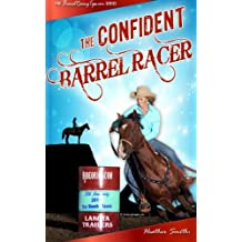 The Confident Barrel Racer