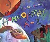 Homeopathy A-Z, Dana Ullman, 1561707988