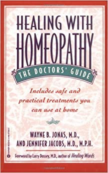 Healing with Homeopathy: The Doctors' Guide by Wayne B. Jonas (1998-07-01)