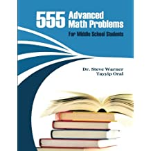 555 Advanced Math Problems for Middle School Students: 450 Algebra Questions and 105 Geometry Questions