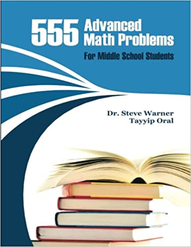 555 Advanced Math Problems for Middle School Students: 450 Algebra ...