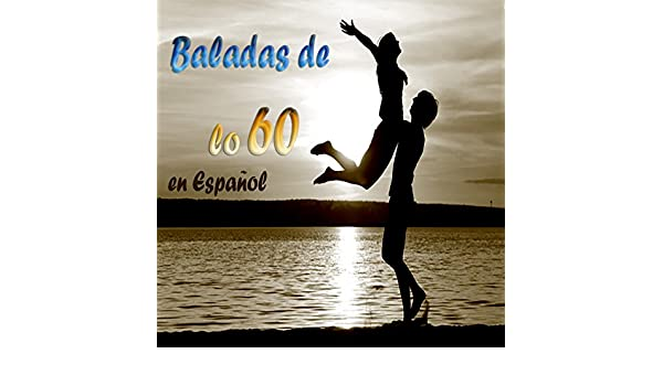 Baladas de los 60 en Español by Various artists on Amazon Music - Amazon.com