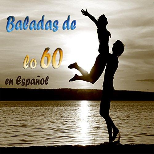 ... Baladas de los 60 en Español