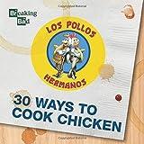Breaking Bad 30 Ways to Cook Chicken