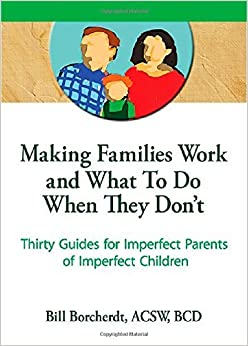 Book Making Families Work and What To Do When They Don't: Thirty Guides for Imperfect Parents of Imperfect Children (Haworth Marriage & the Family) by Terry S Trepper (1996-11-08)