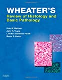 Wheater's Review of Histology & Basic Pathology (Wheater's Histology and Pathology)