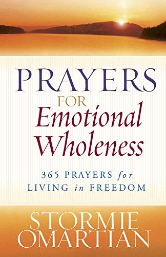Prayers for Emotional Wholeness: 365 Prayers for Living in Freedom (Bible Verse For Encouragement In Times Of Stress)
