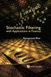 Stochastic Filtering with Applications in Finance, Ramaprasad Bhar, 9814304859