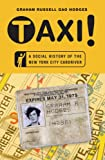 Taxi!: A Social History of the New York City Cabdriver, Graham Russell Gao Hodges, 0814738761