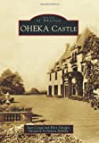 OHEKA CASTLE (Images of America)