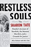 img - for Restless Souls: The Sharon Tate Family's Account of Stardom, the Manson Murders, and a Crusade for Justice book / textbook / text book