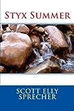 Styx Summer, Scott Sprecher, 1478383879