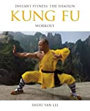 Instant Fitness: The Shaolin Kung Fu Workout