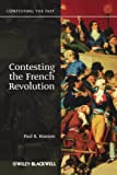 Contesting the French Revolution (Contesting the Past)