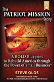 The PATRIOT MISSION Story, Steve Olds, 0989841111