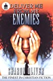 Deliver Me from My Enemies, Sharon Oliver, 1601629834