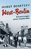 West-Berlin: Erinnerungen eines Insel-Kindes