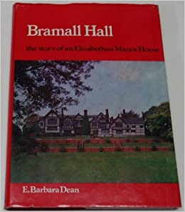 Bramall Hall: The Story of an Elizabethan Manor House by E.B. Dean (1977-02-06)
