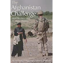 The Afghanistan Challenge: Hard Realities and Strategic Choices