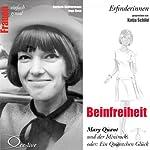 Beinfreiheit. Mary Quant und der Minirock oder: Ein Quäntchen Glück (Frauen - einfach genial) | Barbara Sichtermann,Ingo Rose