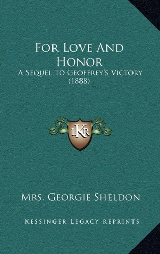 Read Online For Love And Honor: A Sequel To Geoffrey's Victory (1888) pdf epub