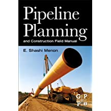 Pipeline Planning and Construction Field Manual (English Edition)