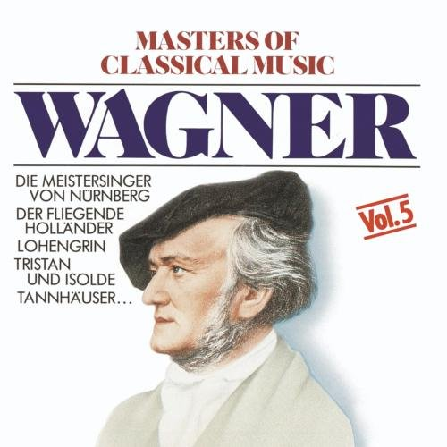 Masters Classical Music (Masters Of Classical Music: Wagner)