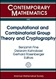 Computational and Combinatorial Group Theory and Cryptography, , 0821875639