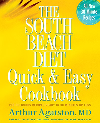 The South Beach Diet Quick and Easy Cookbook: 200 Delicious Recipes Ready in 30 Minutes or Less (South Wine Beach)