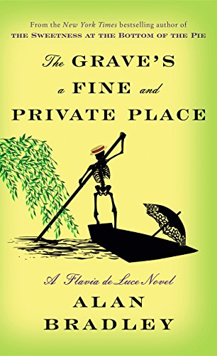 The Grave's a Fine and Private Place: A Flavia de Luce Novel Canadian Place