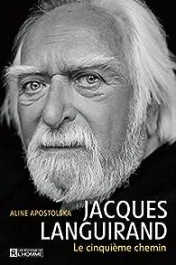 Jacques Languirand : le Cinquième Chemin par Aline Apostolska