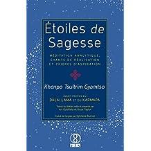 Étoiles de Sagesse: Méditation analytique, chants de réalisation et prières d'aspiration (French Edition)