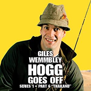 Giles Wemmbley Hogg Goes Off, Series 1, Part 6 Radio/TV Program