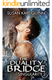 The Duality Bridge (Singularity #2) (Singularity Series)