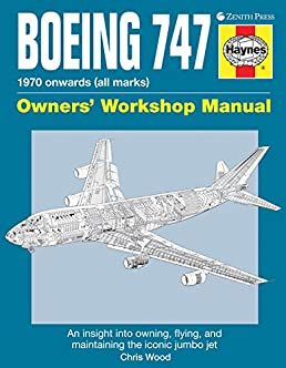 boeing 747 owners workshop manual an insight into owning flying rh amazon com Boeing 747 Inside Boeing 747- 400