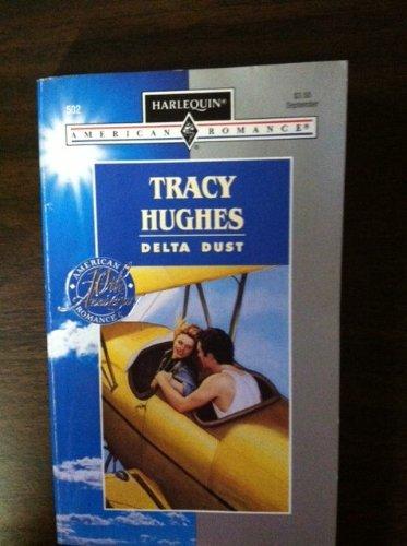 Delta Dust (Harlequin American Romance, No 502)