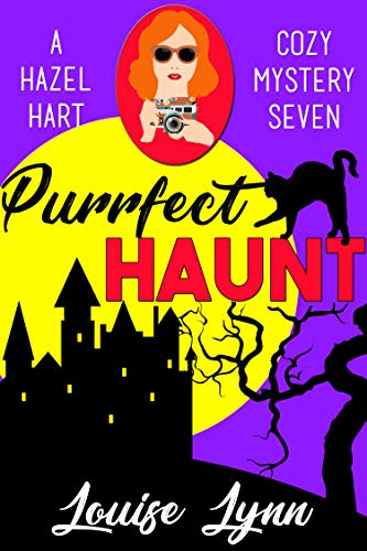 Purrfect Haunt (A Hazel Hart Cozy Mystery #7) by [Lynn, Louise]