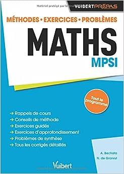 Maths MPSI - Méthodes. Exercices. Problèmes