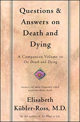 Questions and Answers on Death and Dying: A Companion Volume to On Death and Dying (English Edition) por [Kübler-Ross, Elisabeth]