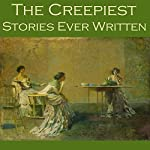 The Creepiest Stories Ever Written | W. F. Harvey,H. P. Lovecraft,Hugh Walpole,Barry Pain,Robert E. Howard,Rudyard Kipling,W. W. Jacobs